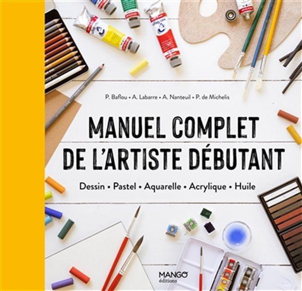 Manuel complet de l'artiste débutant N.E.