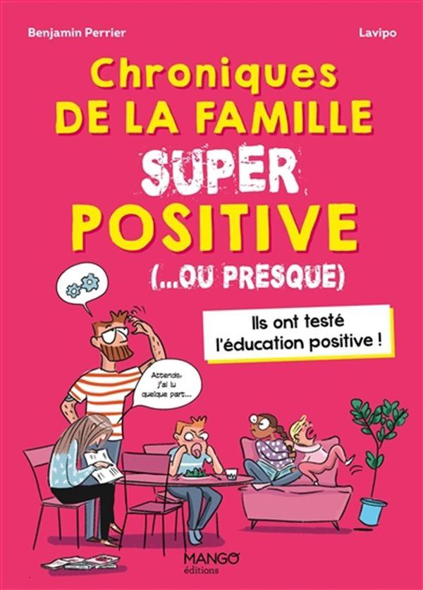 Chroniques de la famille super positive (... ou presque)