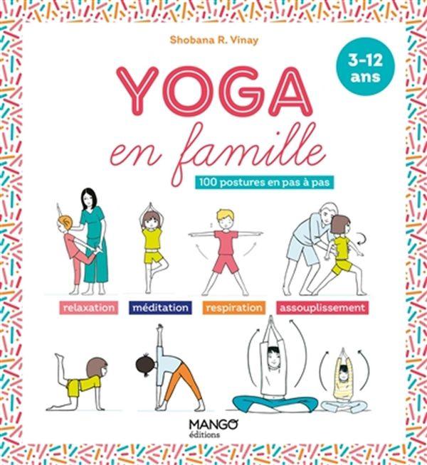 Yoga en famille : 100 postures en pas à pas