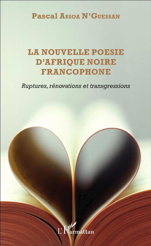 La nouvelle poésie d'Afrique noire francophone