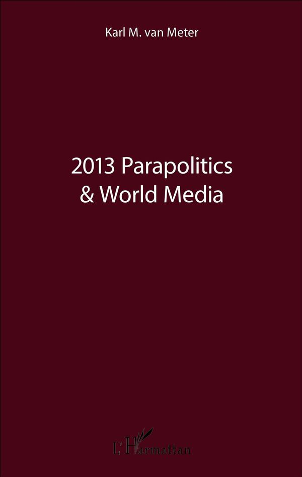 2013 Parapolitics & World Media
