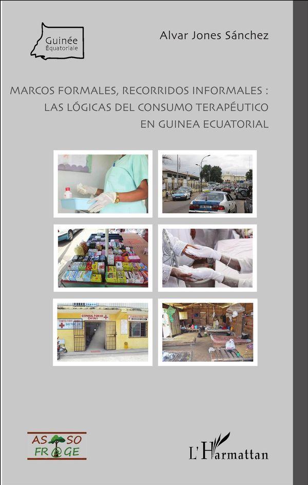Marcos formales, recorridos informales : las lógicas del consumo terapéutico en Guinea Ecuatorial