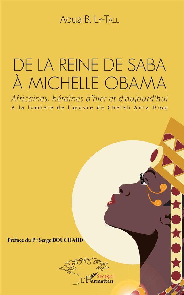 De la Reine de Saba à Michelle Obama