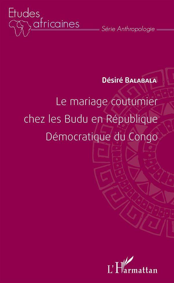 Le mariage coutumier chez les Budu en République Démocratiqu