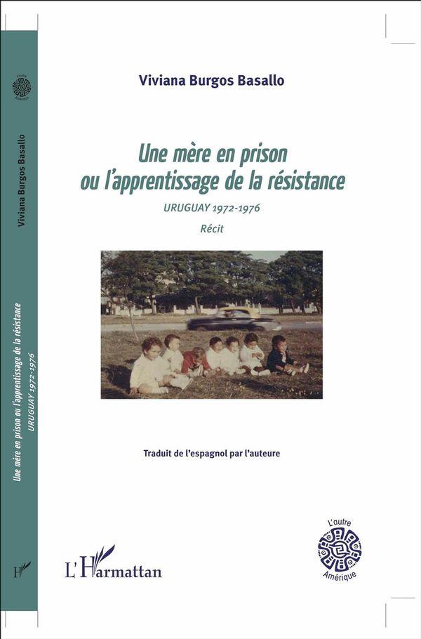 Une mère en prison ou l'apprentissage de la résistance