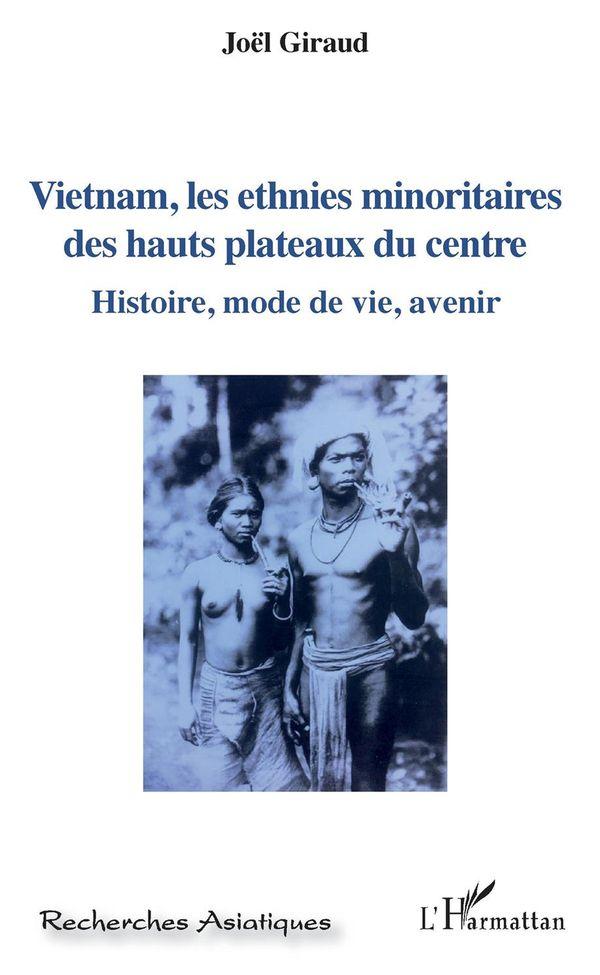 Vietnam, les ethnies minoritaires des hauts plateaux du centre