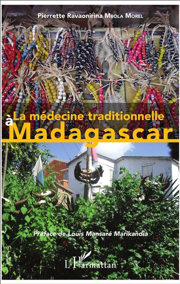 MEDECINE TRADITIONNELLE A MADAGASCAR (LA)