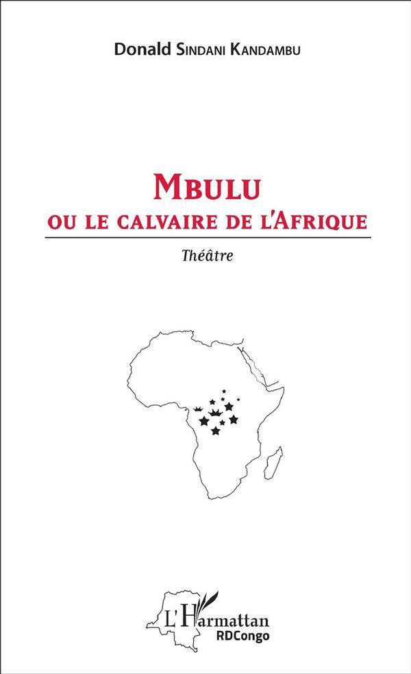 Mbulu ou le calvaire de l'Afrique