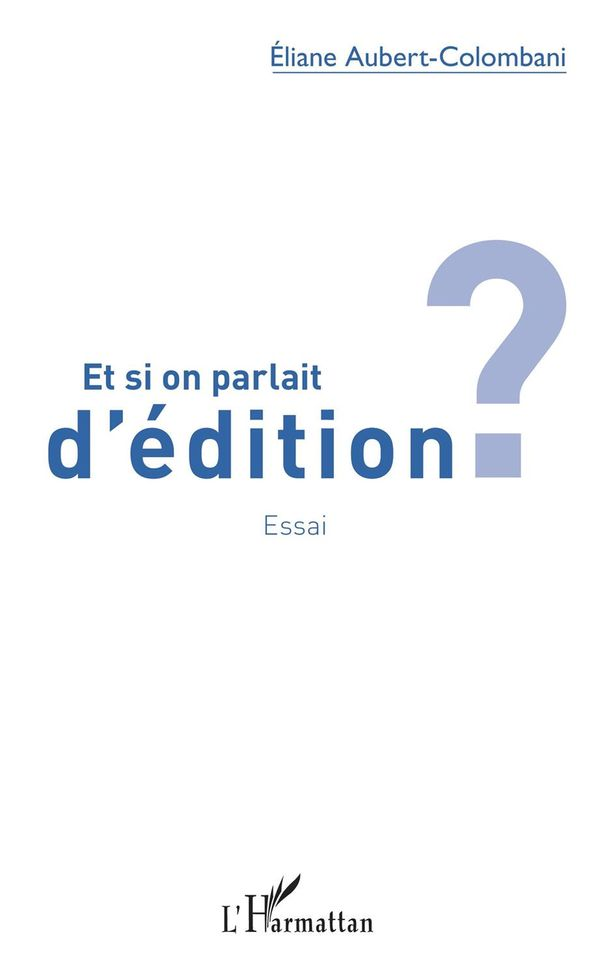Et si on parlait d'édition ?