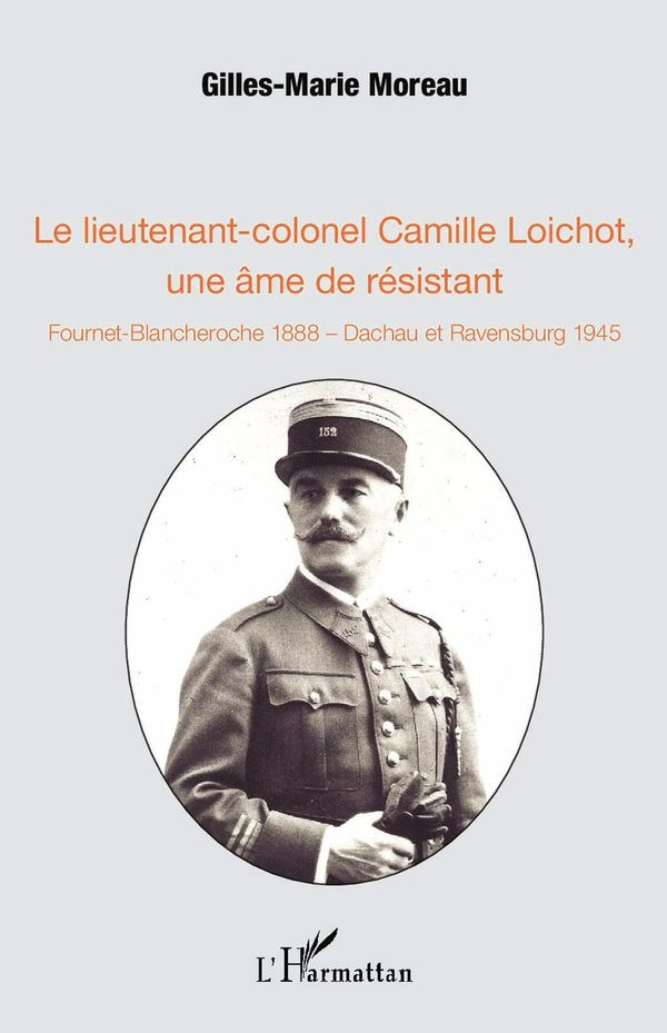 Le lieutenant-colonel Camille Loichot, une âme de résistant