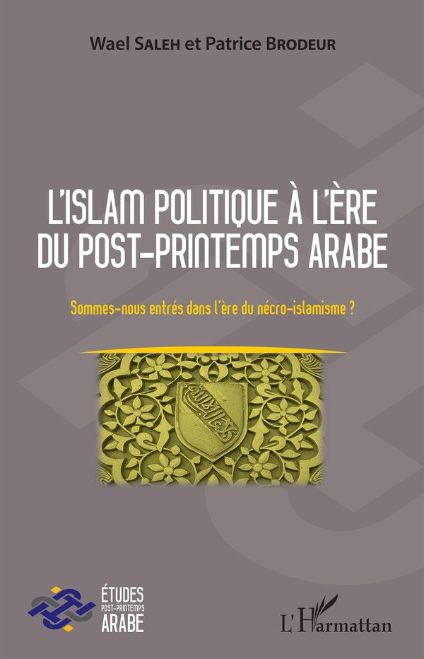L'islam politique à l'ère du post-printemps arabe