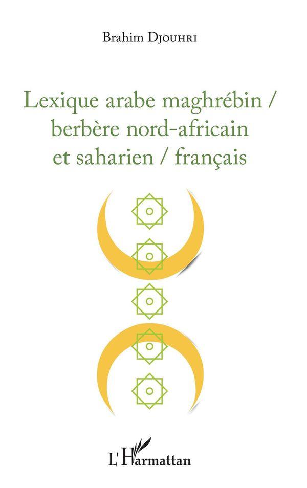 Lexique arabe maghrébin / berbère nord-africain et saharien / français