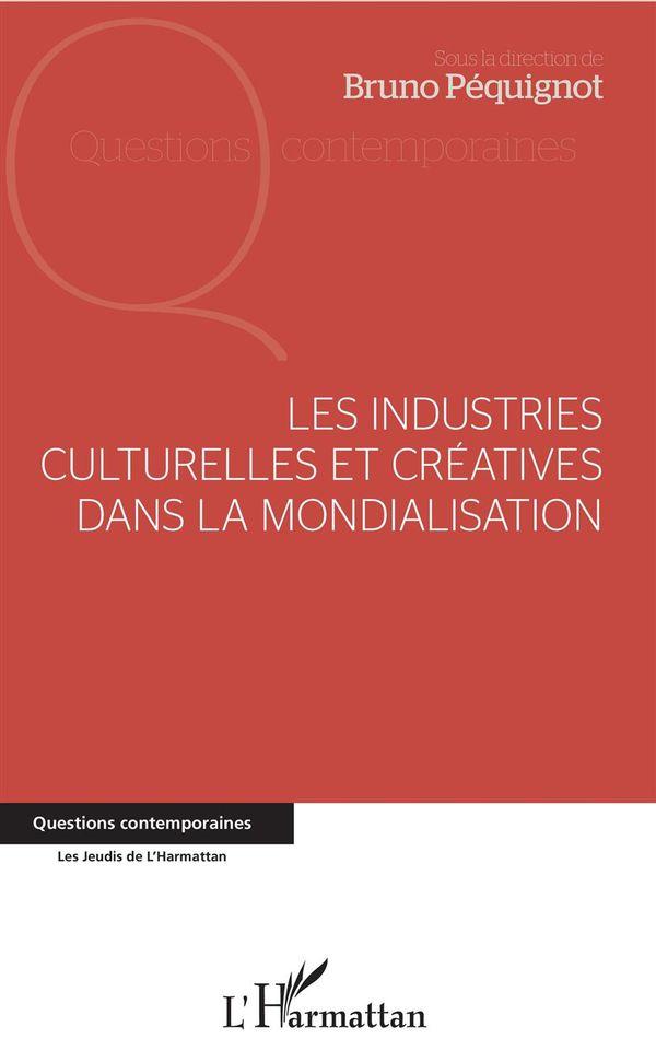 Les industries culturelles et créatives dans la mondialisation