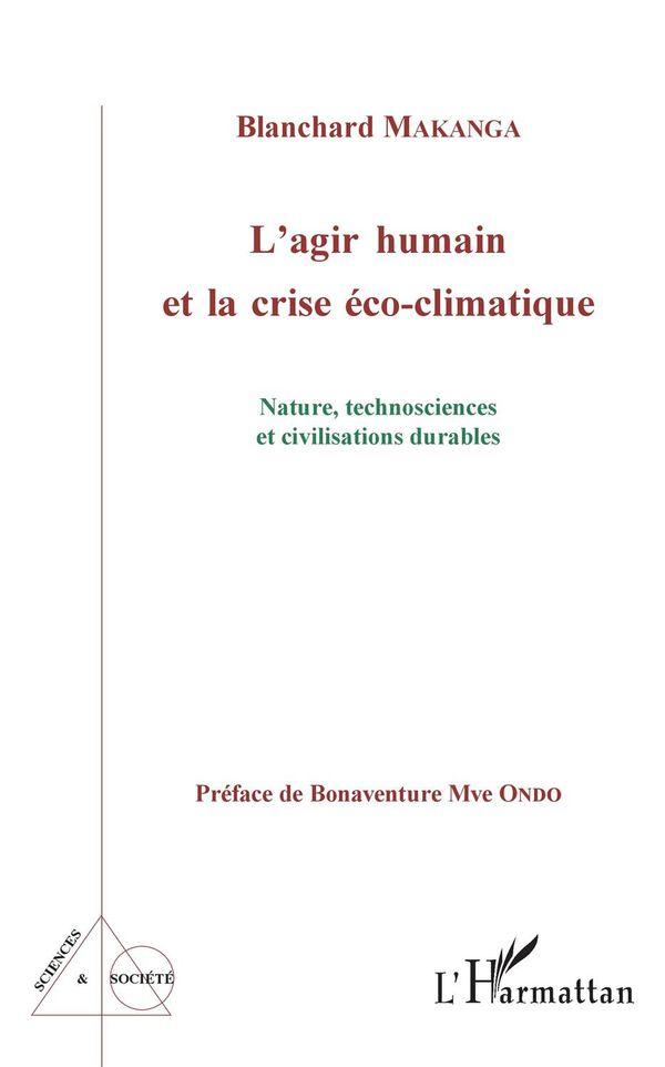 L'agir humain et la crise éco-climatique