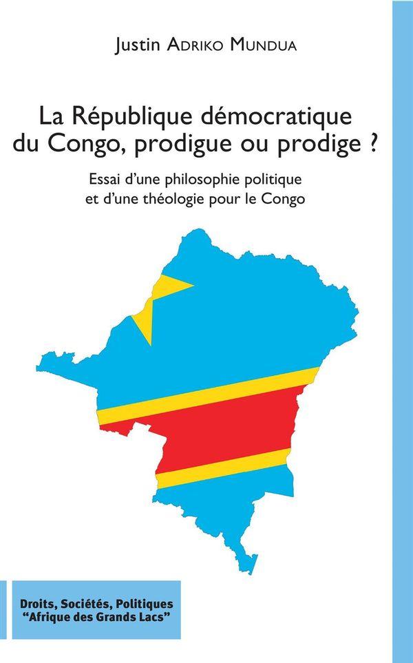 La République démocratique du Congo, prodigue ou prodige ?