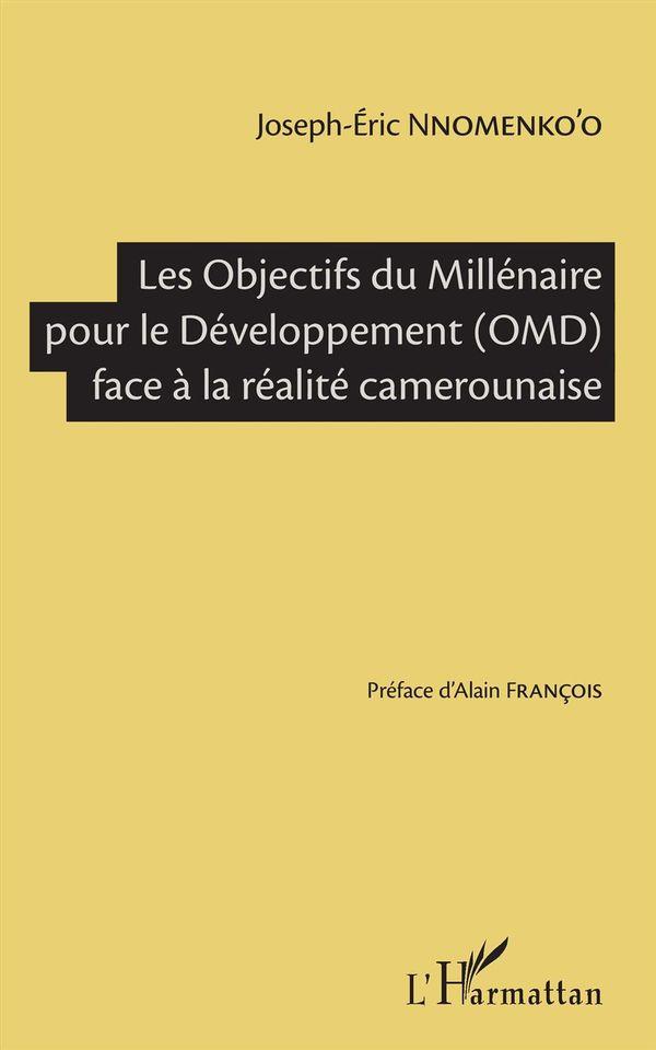Les Objectifs du Millénaire pour le Développement (OMD) face à la réalité camerounaise
