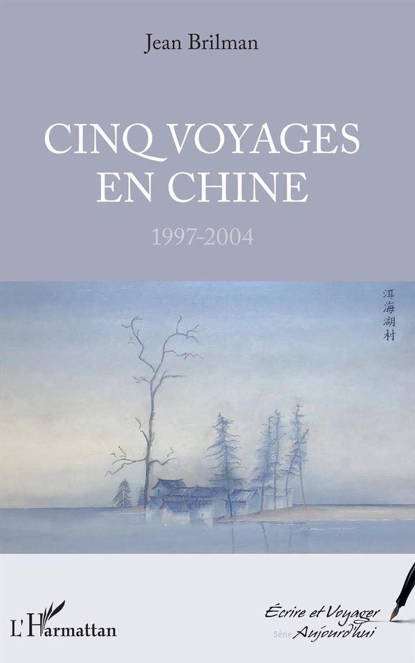 Cinq voyages en Chine