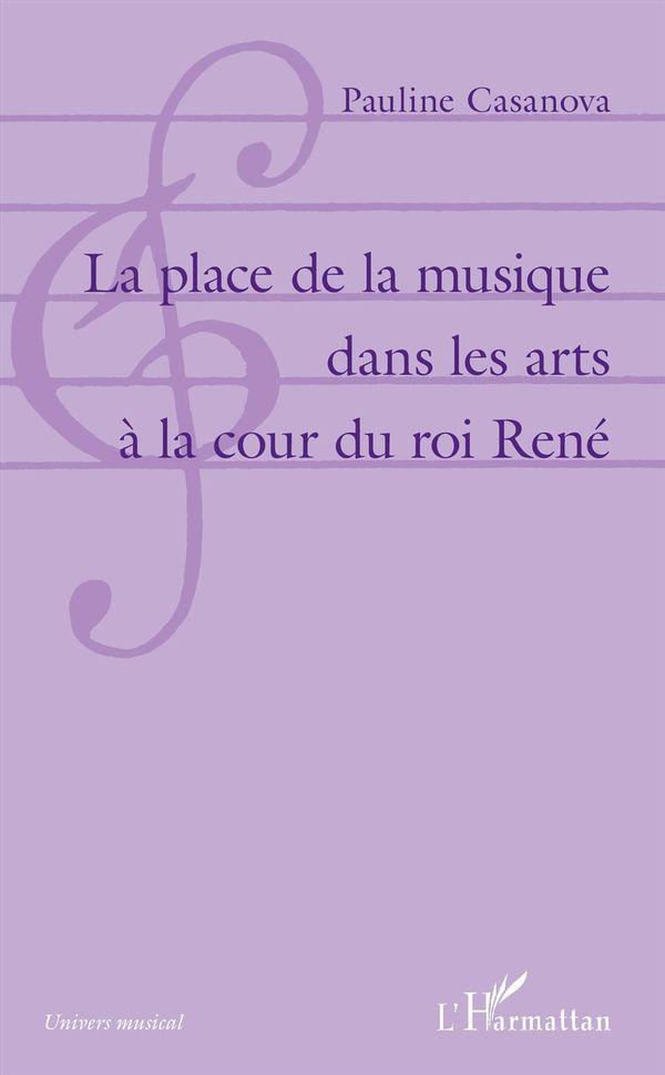 La place de la musique dans les arts à la cour du roi René