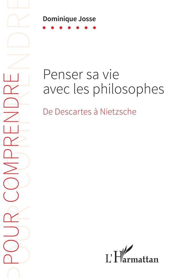 Penser sa vie avec les philosophes