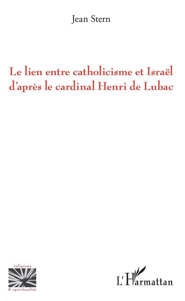 Le lien entre catholicisme et Israël d'après le cardinal Henri de Lubac