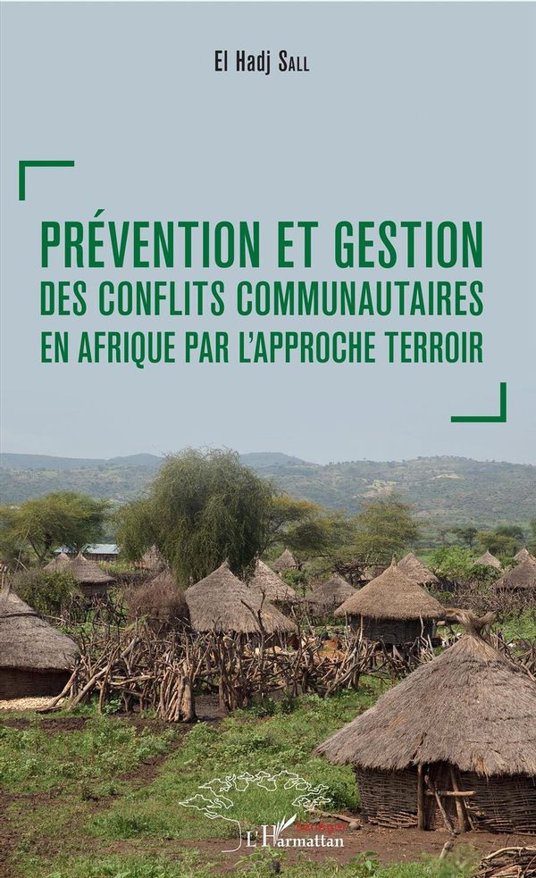 Prévention et gestion des conflits communautaires en Afrique par l'approche terroir