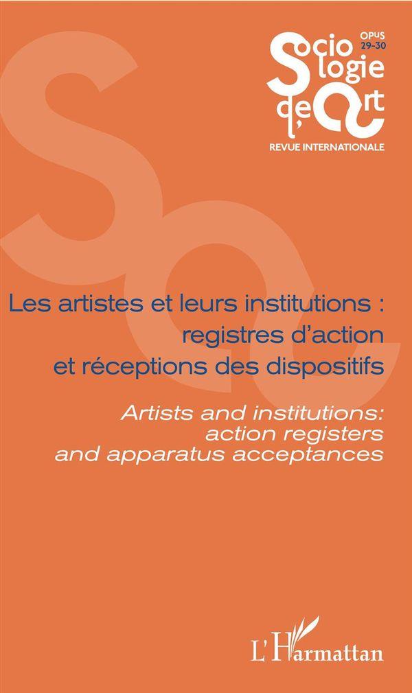 Les artistes et leurs institutions : registres d'action et réceptions des dispositifs