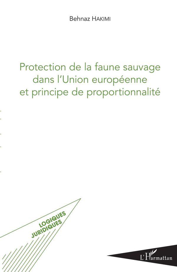 Protection de la faune sauvage dans l'Union européenne et principe de proportionnalité