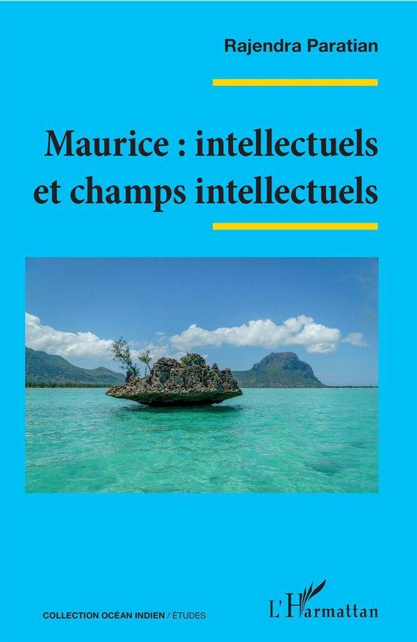 Maurice : intellectuels et champs intellectuels