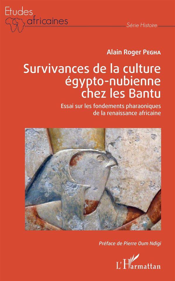 Survivances de la culture égypto-nubienne chez les Bantu