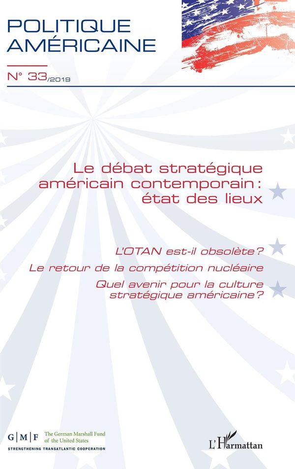 Le débat stratégique américain contemporain : état des lieux