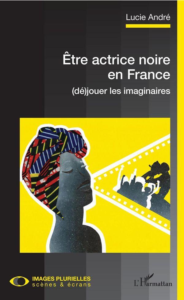 Être actrice noire en France
