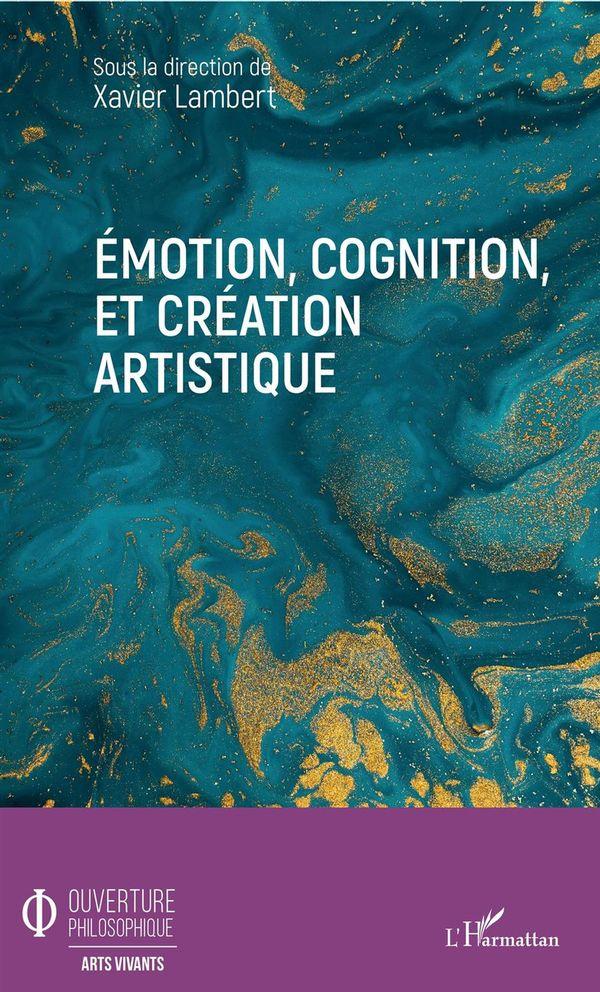 Emotion, cognition, et création artistique