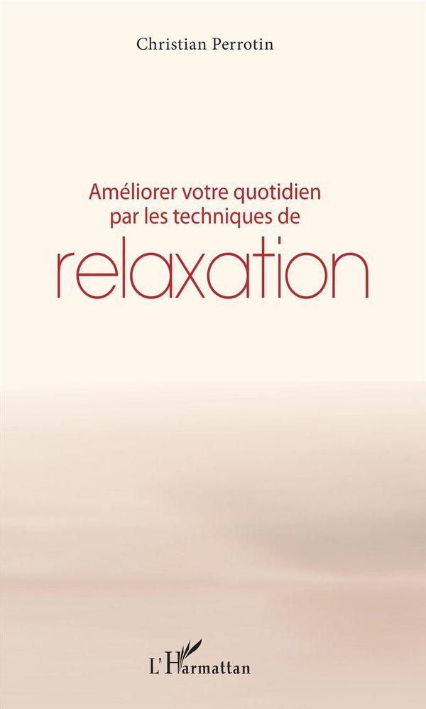 Améliorer votre quotidien par les techniques de relaxation