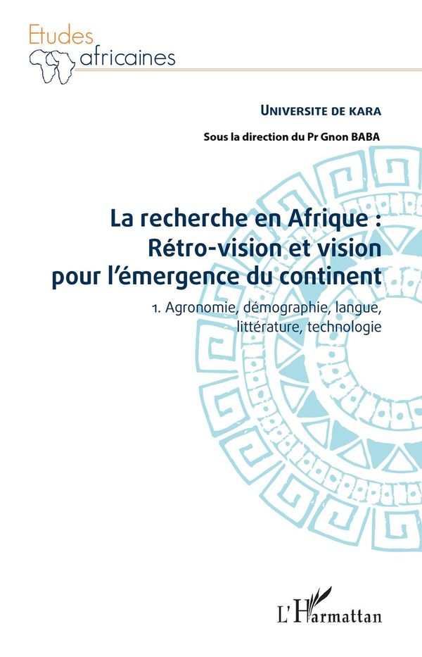 La recherche en Afrique Tome 1 : rétro-vision et vision pour l'émergence du continent