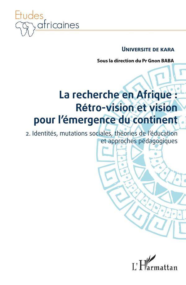La recherche en Afrique Tome 2 : : rétro-vision et vision pour l'émergence du continent