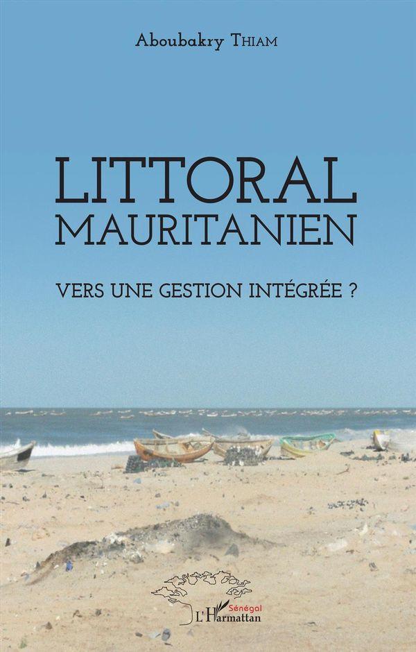 Littoral mauritanien. Vers une gestion intégrée ?