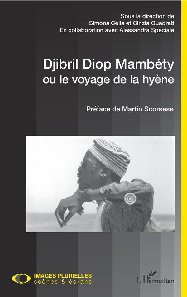 Djibril Diop Mambéty ou le voyage de la hyène