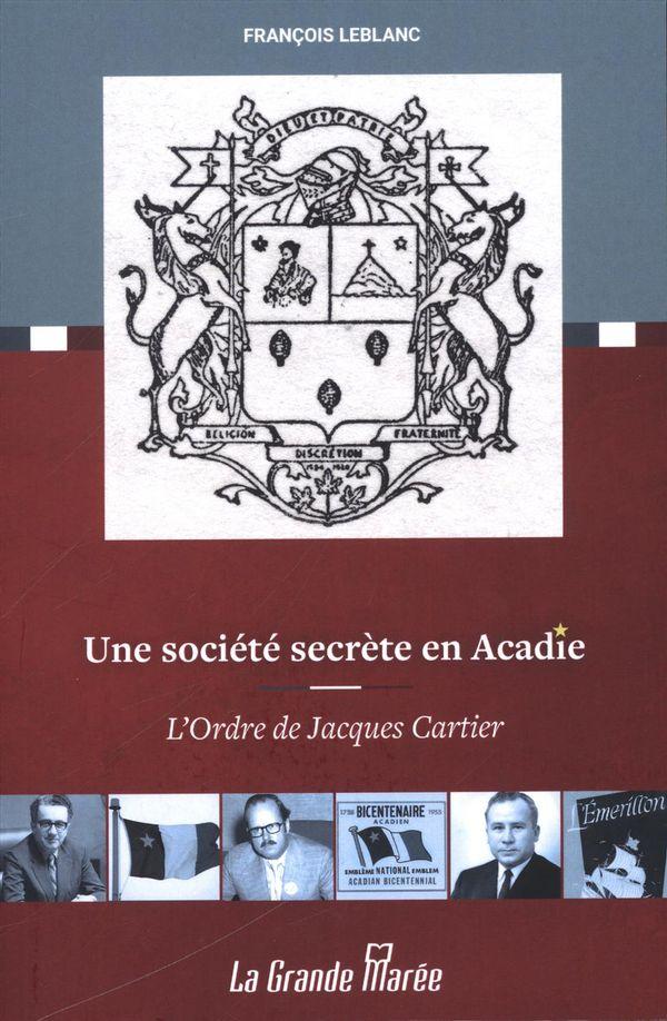 Une société secrète en Acadie : L'Odre de Jacques Cartier