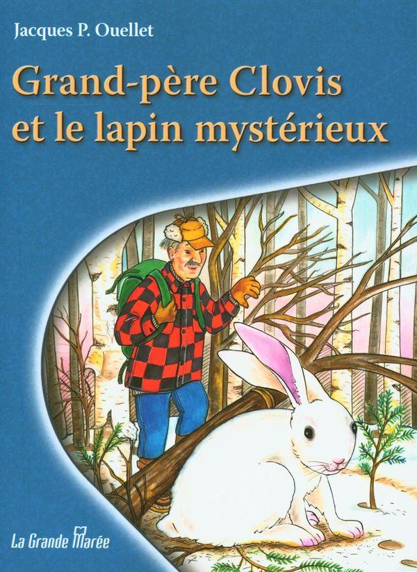 Grand-père Clovis et le lapin mystérieux
