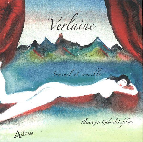 Verlaine : Sensuel et sensible