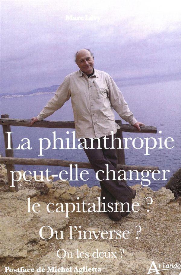 La philanthropie peut-elle changer le capitalisme? Ou l'inverse? Ou les deux?