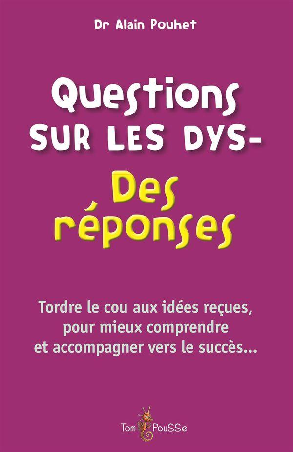 Questions sur les dys-Des réponses