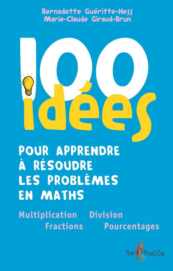 100 idées pour apprendre à résoudre les problèmes en maths