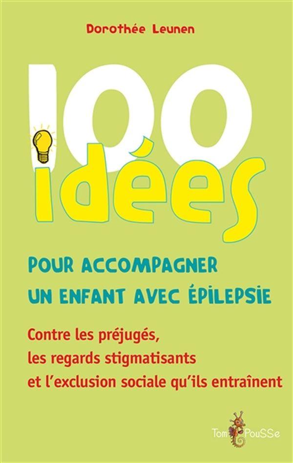 100 idées pour accompagner un enfant avec épilepsie