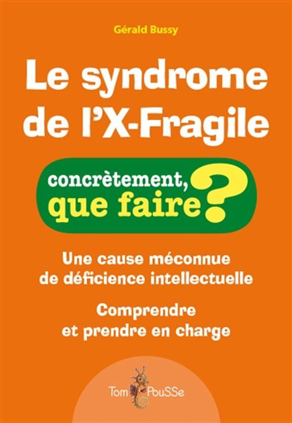 Le Syndrome de l'X-fragile : Concrètement que faire?