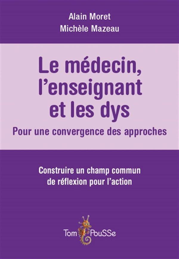 Le médecin, l'enseignant et les dys : Pour une convergence des approches