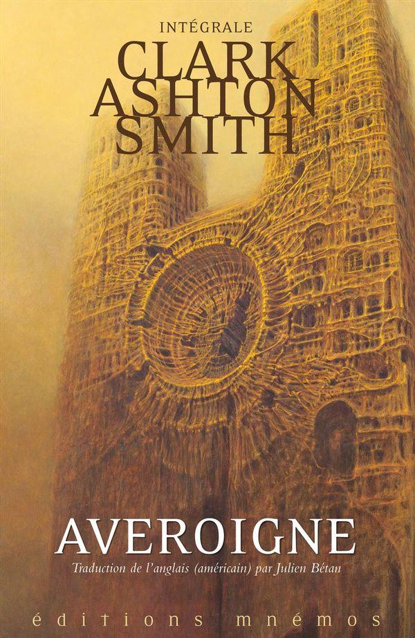 Intégrale Clark Ashton Smith 03 : Averoigne et autres mondes