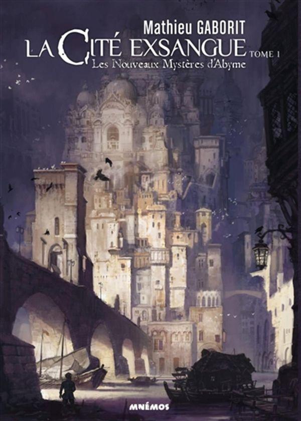 La cité exsangue 01 : Les nouveaux mystères d'Abyme