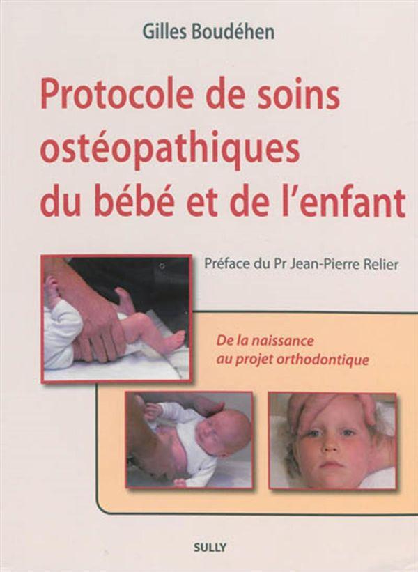 Protocole de soins ostéopathiques du bébé et de l'enfant