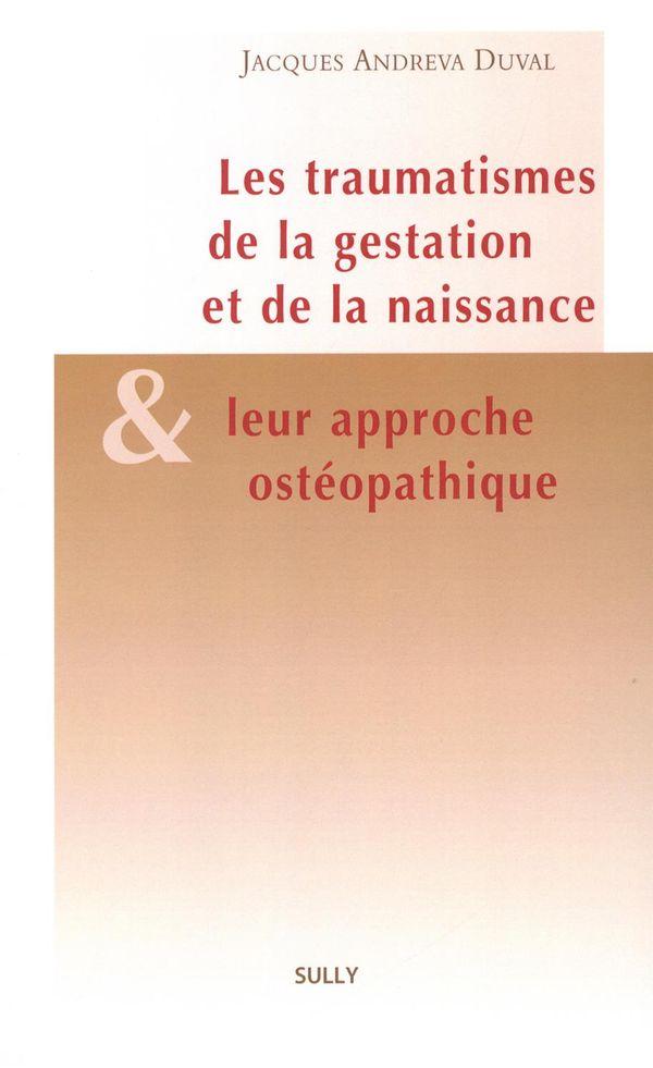 Les traumatisme de la gestation et de la naissance & leur approche ostéopathique